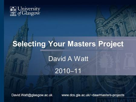 Selecting Your Masters Project David A Watt 2010 11
