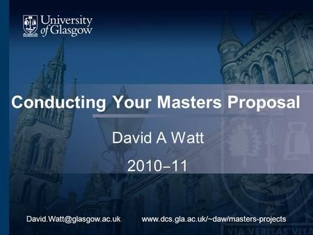 Conducting Your Masters Proposal David A Watt 2010 11