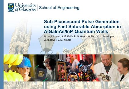 Sub-Picosecond Pulse Generation using Fast Saturable Absorption in AlGaInAs/InP Quantum Wells M. Haji, L. Hou, A. E. Kelly, R. G. Green, G. Mezosi, J.