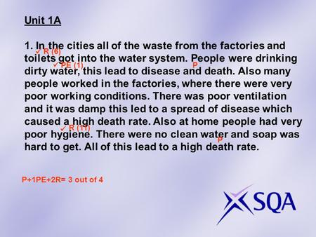 Unit 1A 1. In the cities all of the waste from the factories and toilets got into the water system. People were drinking dirty water, this lead to disease.