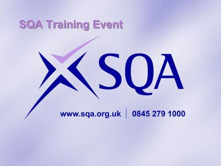 SQA Training Event. Introduction and Welcome Please switch off mobile phones.