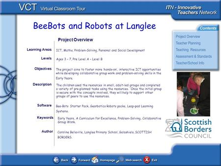 BeeBots and Robots at Langlee Author Caroline Belleville, Langlee Primary School, Galashiels, SCOTTISH BORDERS. The project aims to foster more hands-on,