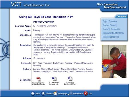 Using ICT Toys To Ease Transition In P1 Documents AuthorsLorraine Munro, READ Nursery Nurse, Dens Road Primary, Dundee Theresa Mungall, ICT Staff Tutor: