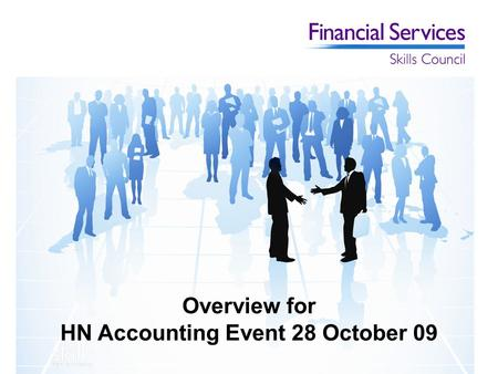 Overview for HN Accounting Event 28 October 09. Who we are? Sectors covered Banking Insurance Investment Financial advice Credit, leasing and finance.