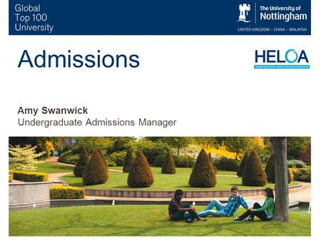 1 Admissions Amy Swanwick Undergraduate Admissions Manager.
