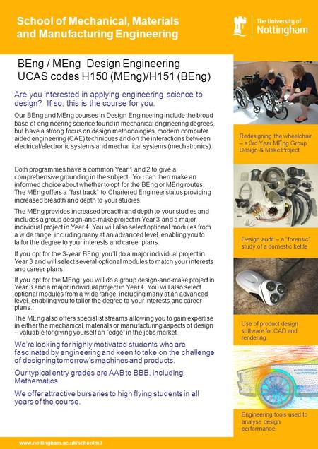 Www.nottingham.ac.uk/schoolm3 School of Mechanical, Materials and Manufacturing Engineering Are you interested in applying engineering science to design?