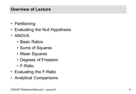 Overview of Lecture Partitioning Evaluating the Null Hypothesis ANOVA