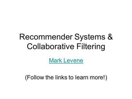 Recommender Systems & Collaborative Filtering
