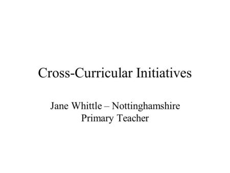 Cross-Curricular Initiatives