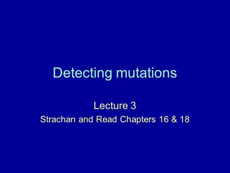 Lecture 3 Strachan and Read Chapters 16 & 18