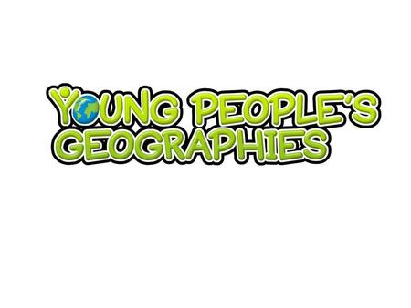 The sections..... Introduction – setting young people in context Chapter1: Young Peoples Geographies: implications for secondary school geography Chapter.