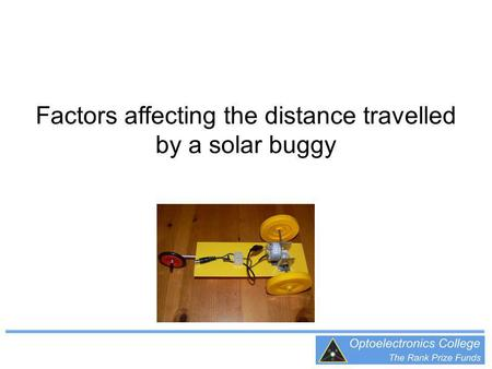 Factors affecting the distance travelled by a solar buggy.