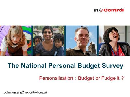 The National Personal Budget Survey Personalisation : Budget or Fudge it ?