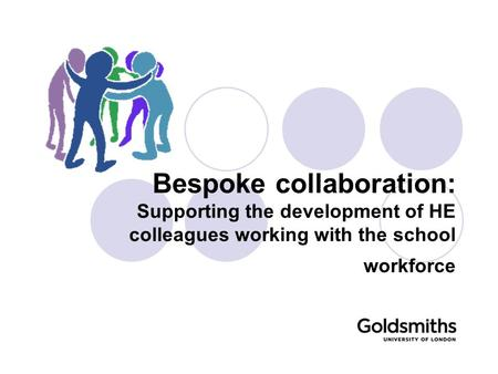 Bespoke collaboration: Supporting the development of HE colleagues working with the school workforce.