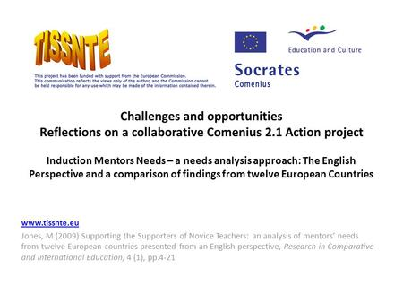 Challenges and opportunities Reflections on a collaborative Comenius 2.1 Action project Induction Mentors Needs – a needs analysis approach: The English.