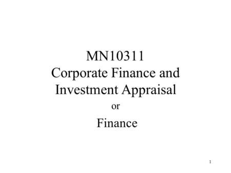 1 MN10311 Corporate Finance and Investment Appraisal or Finance.