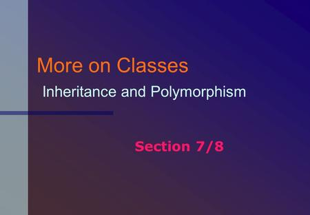 More on Classes Inheritance and Polymorphism