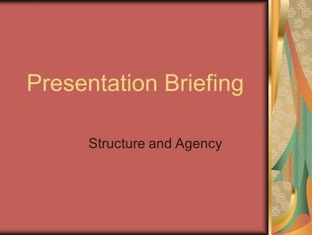 Presentation Briefing Structure and Agency. GROUP PRESENTATION: You are expected to make a group presentation of a critical analysis of a film or literary.
