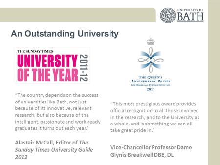 An Outstanding University The country depends on the success of universities like Bath, not just because of its innovative, relevant research, but also.