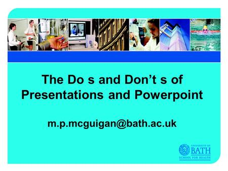 The Do s and Dont s of Presentations and Powerpoint
