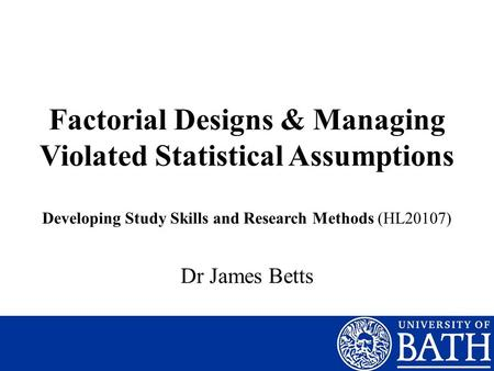 Factorial Designs & Managing Violated Statistical Assumptions