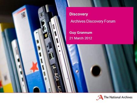 Discovery Archives Discovery Forum Guy Grannum 21 March 2012.