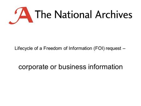 Lifecycle of a Freedom of Information (FOI) request – corporate or business information.