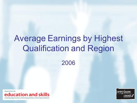 Average Earnings by Highest Qualification and Region 2006.