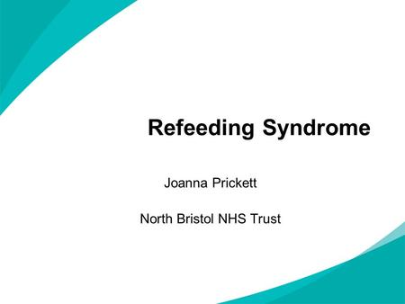 Joanna Prickett North Bristol NHS Trust