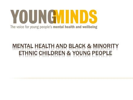 How to reach and engage with young people from black and minority ethnic groups who may require help from mental health services What needs to happen.