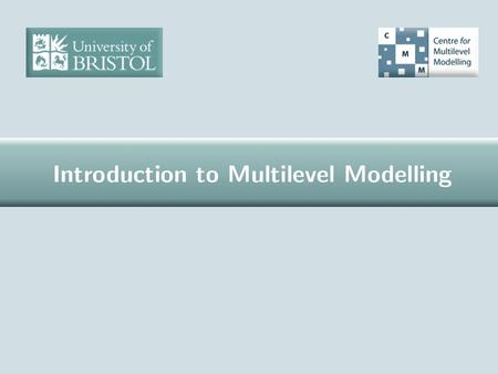 What is multilevel modelling? Realistically complex modelling Structures that generate dependent data Dataframes for modelling Distinguishing between.