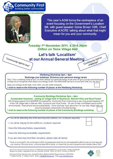 Lets talk Localilsm at our Annual General Meeting Tuesday 1 st November 2011, 4.30-6.30pm Clifton on Teme Village Hall Community First, Malvern View, Willow.