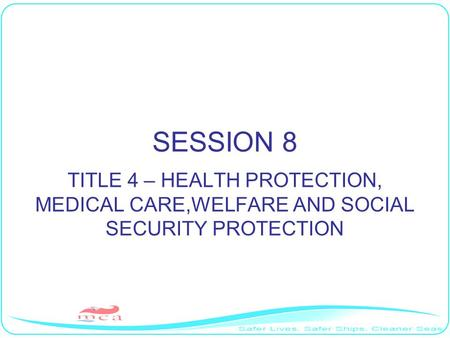 SESSION 8 TITLE 4 – HEALTH PROTECTION, MEDICAL CARE,WELFARE AND SOCIAL SECURITY PROTECTION.