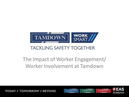 The Impact of Worker Engagement/ Worker Involvement at Tamdown.