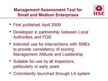 Management Assessment Tool for Small and Medium Enterprises First published April 2009 Developed in partnership between Local Authorities and FOD Intended.