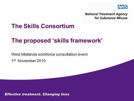 The Skills Consortium The proposed skills framework West Midlands workforce consultation event 1 st November 2010.