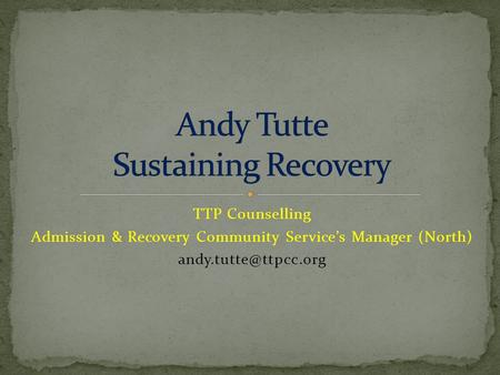 TTP Counselling Admission & Recovery Community Services Manager (North)