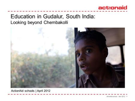 ActionAid schools | April 2012 | 1 Education in Gudalur, South India: Looking beyond Chembakolli.