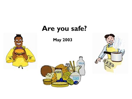 Are you safe? May 2003.