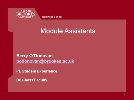 Business School 1 Module Assistants Berry ODonovan PL Student Experience Business Faculty.