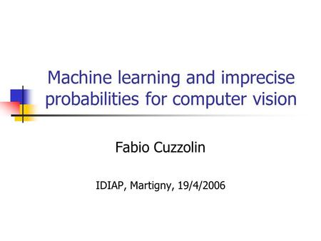 Machine learning and imprecise probabilities for computer vision