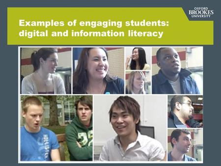 Examples of engaging students: digital and information literacy.