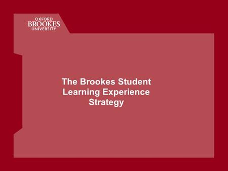 The Brookes Student Learning Experience Strategy.