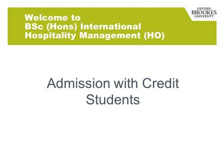 Welcome to BSc (Hons) International Hospitality Management (HO) Admission with Credit Students.