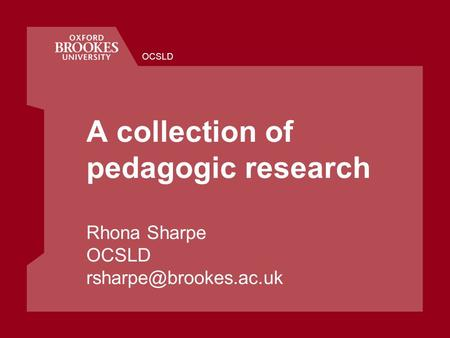 OCSLD A collection of pedagogic research Rhona Sharpe OCSLD