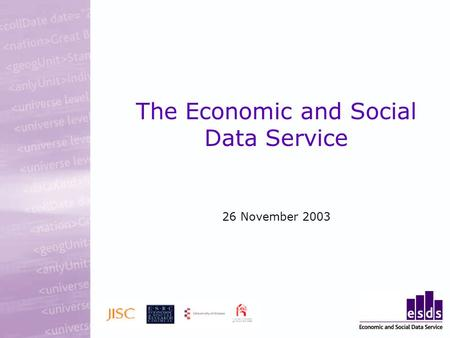 The Economic and Social Data Service 26 November 2003.