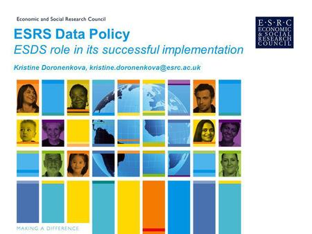 ESRS Data Policy ESDS role in its successful implementation Kristine Doronenkova,
