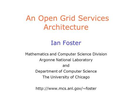 The challenges of grid computing ian foster mathematics and computer science division argonne - Div computer science ...