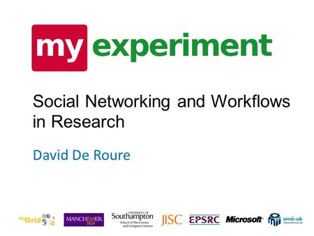 David De Roure Social Networking and Workflows in Research.