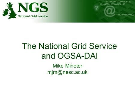 The National Grid Service and OGSA-DAI Mike Mineter
